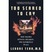 Too Scared To Cry by Lenore Terr