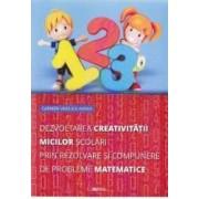Dezvoltarea creativitatii micilor scolari prin rezolvare si compunere de probleme matematice - Carme