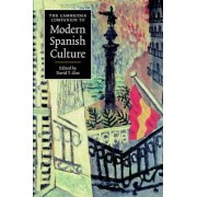The Cambridge Companion to Modern Spanish Culture by David Thatcher Gies