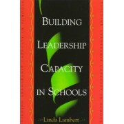 Building Leadership Capacity in Schools by Linda Lambert
