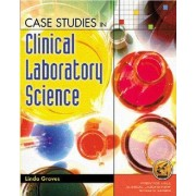 Case Studies in Clinical Laboratory Science by Linda Graves