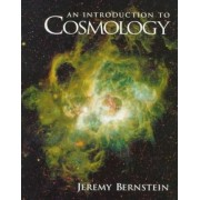 An Introduction to Cosmology by Jeremy Bernstein