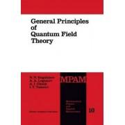 General Principles of Quantum Field Theory by N. N. Bogoliubov