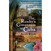 Reader's Companion to Cuba by Professor of Politics Alan Ryan
