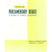 The Elements of Parliamentary Debate by Trischa Knapp