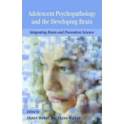 Adolescent Psychopathology and the Developing Brain by Daniel Romer