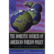 The Domestic Sources of American Foreign Policy by Eugene R. Wittkopf