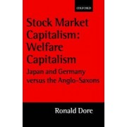 Stock Market Capitalism - Welfare Capitalism by Ronald Dore
