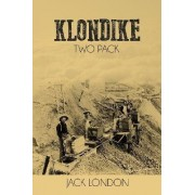 Klondike Two Pack: the Call of the Wild and White Fang by Jack London