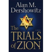 The Trials of Zion by Alan M. Dershowitz