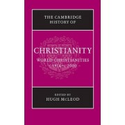 The Cambridge History of Christianity by Hugh McLeod