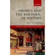 Orosius and the Rhetoric of History by Peter Van Nuffelen