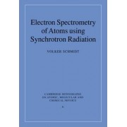 Electron Spectrometry of Atoms Using Synchrotron Radiation by Volker Schmidt