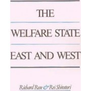 Welfare State East and West by Richard Rose