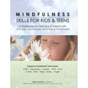 Mindfulness Skills for Kids & Teens by Debra E Burdick