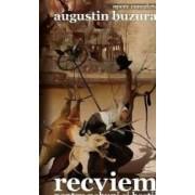 Recviem pentru nebuni si bestii - Augustin Buzura
