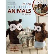 More Cute Little Animals to Crochet by Amy Gaines