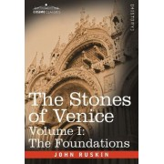 The Stones of Venice - Volume I by John Ruskin