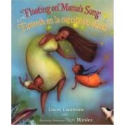 Floating on Mamas Song by Laura Lacamara
