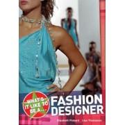 What's it Like to be a Fashion Designer? by Elizabeth Dowen