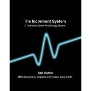 The Increment System by Neil Derek Harris