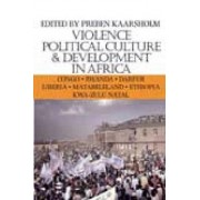 Violence, Political Culture & Development in Africa by Preben Kaarsholm