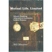 Mutual Life, Limited by Bill Maurer