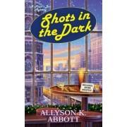 Shots in the Dark by Allyson K. Abbott