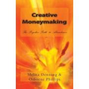 Creative Moneymaking by Osborne Phillips
