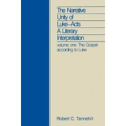 The Narrative Unity of Luke-Acts: The Gospel According to Luke v. 1 by Robert C. Tannehill