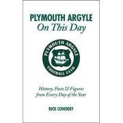 Plymouth Argyle on This Day by Rick Cowdery