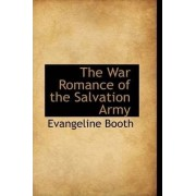 The War Romance of the Salvation Army by Evangeline Booth