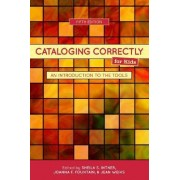 Cataloging Correctly for Kids by Sheila S. Intner