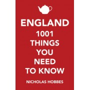 England: 1001 Things You Need to Know