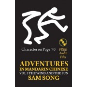 Adventures in Mandarin Chinese, the Wind and the Sun by Sam Song
