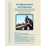 On Wilhelm Reich and Orgonomy: Reich in Denmark, Atomic Accidents, Bomb Tests & Weather, Cloudbusting in Israel & Namibia, Summerhill School Slandere