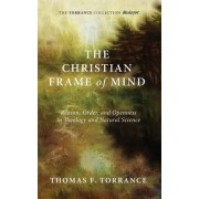 The Christian Frame of Mind by Thomas F Torrance