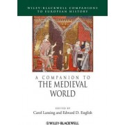 A Companion to the Medieval World by Carol Lansing