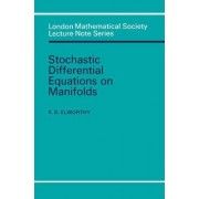 Stochastic Differential Equations on Manifolds by K. D. Elworthy