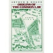 Origins of the Common Law by Arthur Reed Hogue