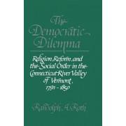 The Democratic Dilemma by Randolph A. Roth