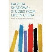 Pagoda Shadows by Adele M (Adele Marion) Fielde