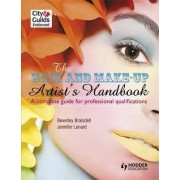 The Hair and Make-up Artist's Handbook: a Complete Guide for Professional Qualifications by Beverley Braisdell