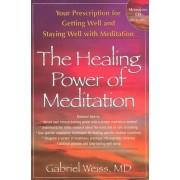 Healing Power of Meditation by Gabriel Weiss