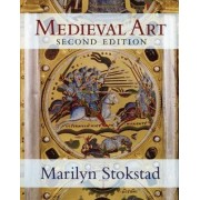 Medieval Art by Marilyn Stokstad