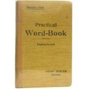 Practical Word-Book. Vocabulaire Anglais-Français. Révision Du Vocabulaire Acquis.