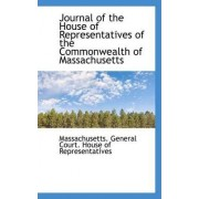 Journal of the House of Representatives of the Commonwealth of Massachusetts by Court House of Representative General Court House of Representative