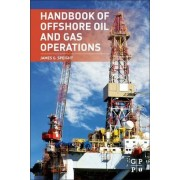 Handbook of Offshore Oil and Gas Operations by James G. Speight