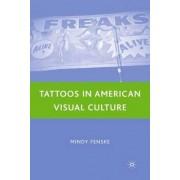 Tattoos in American Visual Culture by Mindy Fenske