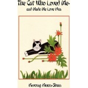 The Cat Who Loved Me - And Made Me Love Him by Kwong Kuen-Shan